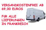 Versandkostenfrei ab 69,00 Euros für alle Lieferungen in Frankreich